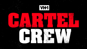 VH1's new reality TV series 'Cartel Crew' explore the lives of cartel kids