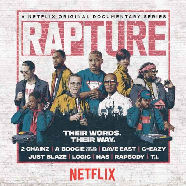 Cult Report, Netflix, Documentary series, Doc series, Rap, Rapture, 2 Chainz, A boogie wit da hoodie, Dave East, G-Eazy, Nas, Just Blaze, Logic, T.I.