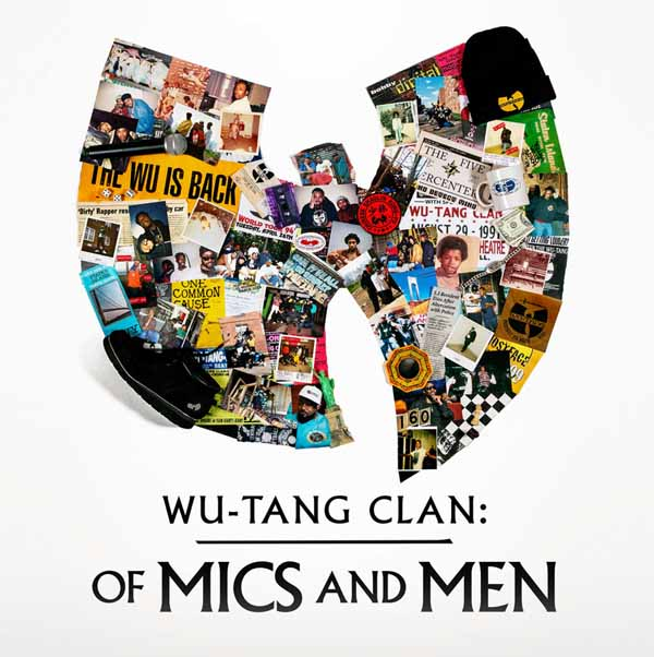 Cult Report, music, hip hop music, Wu-Tang Clan, Wu-Tang Clan: Of Mics and Men documentary, Ghostface Killah, RZA, GZA, Method Man, Music Documentary, Rap, Rap Documentary, music blog, Staten Island, Sacha Jenkins, Showtime, Hip Hop History, Raekwon, Ol' Dirty Bastard, Inspectah Deck, U-God, Masta Killah, New York Rap, Entertainment Blog,