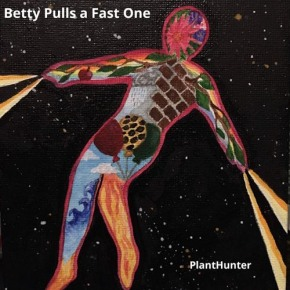 BBC Radio 6 endorsed Betty Pulls A Fast One, releases new single
