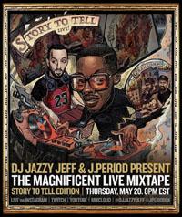Watch | DJ Jazzy Jeff's Magnificent Live Mixtape : Story To TellEdition
